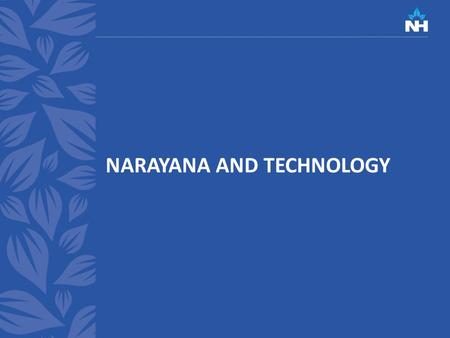NARAYANA AND TECHNOLOGY. Hospital Safety 1966 Look Magazine March 22, 1966 2008, STILL A PROBLEM.
