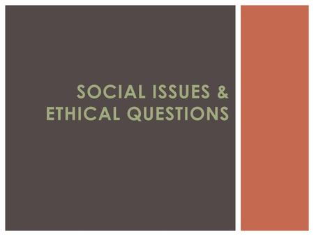 SOCIAL ISSUES & ETHICAL QUESTIONS.  Social critique  Artists have & continue to highlight problematic issues in society.  Raise public awareness –