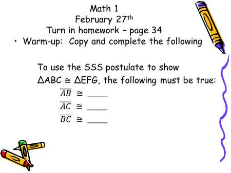 Math 1 February 27 th Turn in homework – page 34.