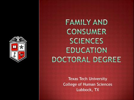 Texas Tech University College of Human Sciences Lubbock, TX.