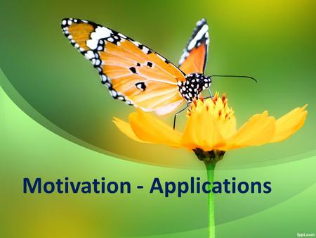 Motivation - Applications. Job Characteristics Model Any job can be described in terms of FIVE job dimensions: The degree to which the job requires a.