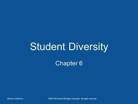 Student Diversity Chapter 6 McGraw-Hill/Irwin