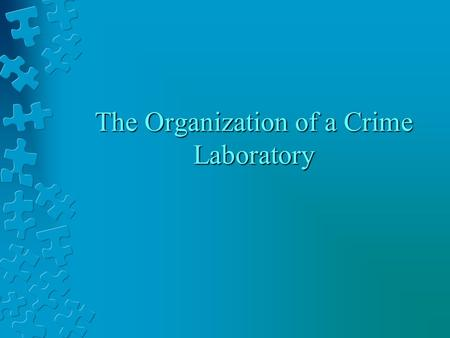 The Organization of a Crime Laboratory. Growth There are approximately 320 crime labs in the US; more than 3 times the number than in 1966.