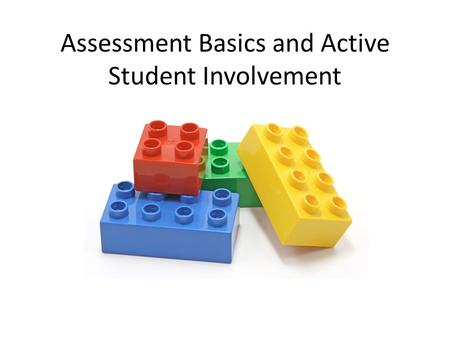 Assessment Basics and Active Student Involvement.