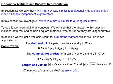 Orthogonal Matrices and Spectral Representation In Section 4.3 we saw that n  n matrix A was similar to a diagonal matrix if and only if it had n linearly.
