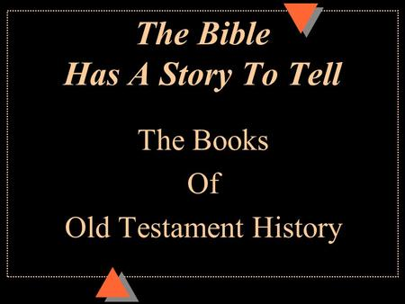 The Bible Has A Story To Tell The Books Of Old Testament History.