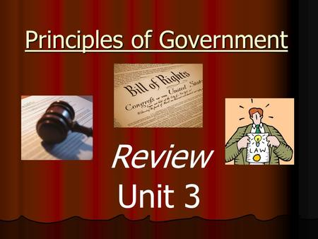 Principles of Government Review Unit 3. Click once to see the clue Click twice to see the answer.