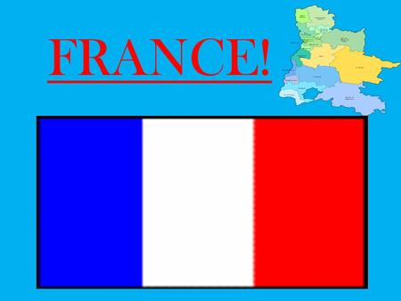 FRANCE!. COME TO FRANCE FRANCE is the most popular country in the world. If you don't come to France now you will miss the amazing places. Discover the.