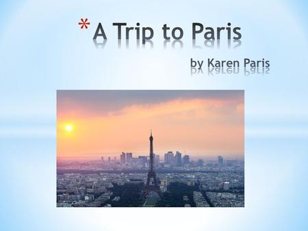 * 8 th Grade students will plan a walking tour of Paris, France. * Students will choose 5 different places to visit from the list below to include in.