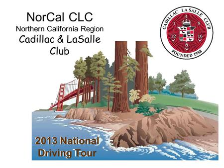 NorCal CLC Northern California Region Cadillac & LaSalle Club 2013 National Driving Tour.