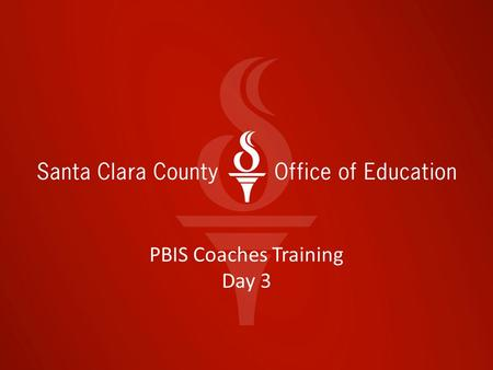 PBIS Coaches Training Day 3. Coaches Training Day 4 Follow-up from Coaches Training Day 3 The Why? Preparing your teams for Tier 1 implementation Coaching.