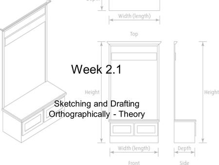Week 2.1 Sketching and Drafting Orthographically - Theory.