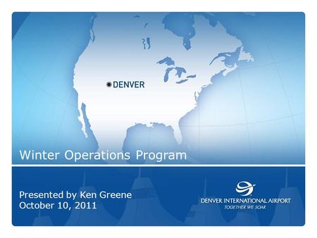 1 Winter Operations Program Presented by Ken Greene October 10, 2011.