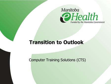 Transition to Outlook Computer Training Solutions (CTS)