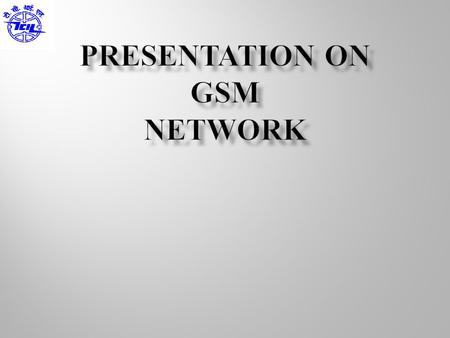 GSM-Introduction Architecture Technical Specifications Frame Structure Channels Security Characteristics and features Applications.