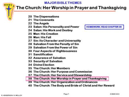 R. HENDERSON / H. MOLLOY MAJOR BIBLE THEMES 20 The Dispensations 21 The Covenants 22 The Angels 23 Satan: His Personality and Power 24 Satan: His Work.