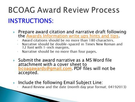 INSTRUCTIONS:  Prepare award citation and narrative draft following the Awards Information write ups hints and tips.Awards Information write ups hints.