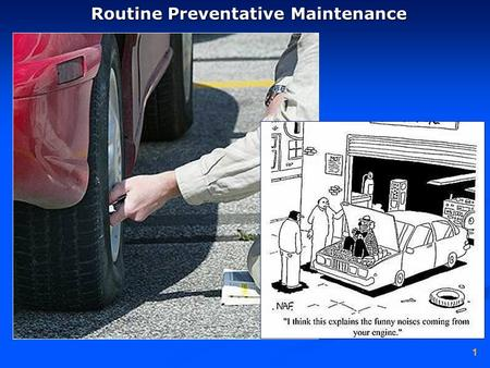 1 Routine Preventative Maintenance. 2 to maximize the fuel economy & longevity of a vehicle and minimize breakdowns, maintenance should be performed regularlyto.