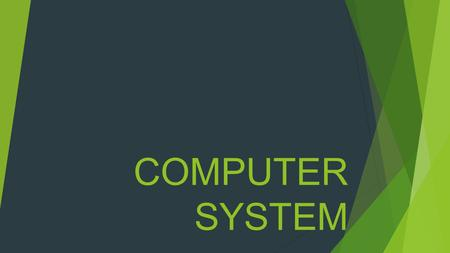 COMPUTER SYSTEM. COMPUTER SYSTEM A system of interconnected computers that share a central storage system and various peripheral devices such as a printers,