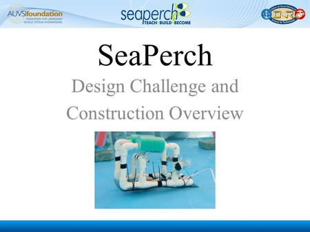 SeaPerch Design Challenge and Construction Overview.