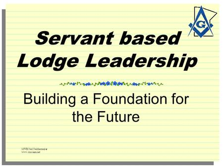 Servant based Lodge Leadership Building a Foundation for the Future