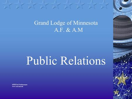 Grand Lodge of Minnesota A.F. & A.M Public Relations MWB Neil Neddermeyer www.cinosam.net.