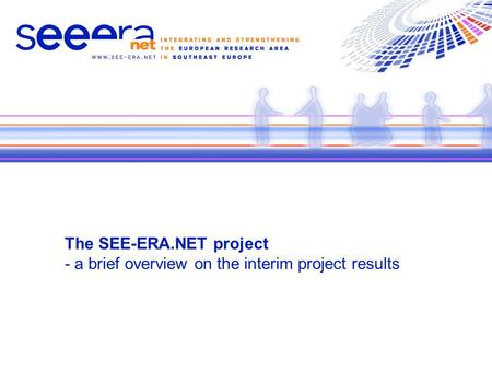 The SEE-ERA.NET project - a brief overview on the interim project results.