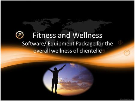 Fitness and Wellness Software/ Equipment Package for the overall wellness of clientelle.