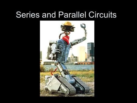 Series and Parallel Circuits. What is a Circuit?