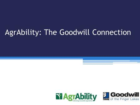 AgrAbility: The Goodwill Connection. When you hear Goodwill, is this what you think of?