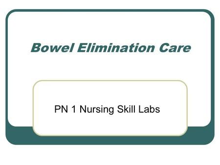 Bowel Elimination Care