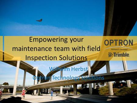Empowering your maintenance team with field Inspection Solutions Wilhelm Herbst Optron Technology Solutions.