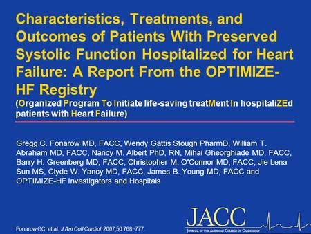 Fonarow GC, et al. J Am Coll Cardiol. 2007;50:768  777. Characteristics, Treatments, and Outcomes of Patients With Preserved Systolic Function Hospitalized.