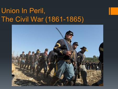 Union In Peril, The Civil War (1861-1865). The States Take Sides…