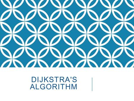 DIJKSTRA'S ALGORITHM. THE AUTHOR: EDSGER WYBE DIJKSTRA Computer Science is no more about computers than astronomy is about telescopes.