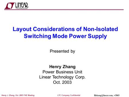LTC Company ConfidentialHenry J. Zhang, Oct. 2003 FAE Meeting  3863 Layout Considerations of Non-Isolated Switching Mode Power Supply.