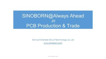 Ahead in PCB Production & Trade Sichuan Shenbei Circuit Technology co.,Ltd