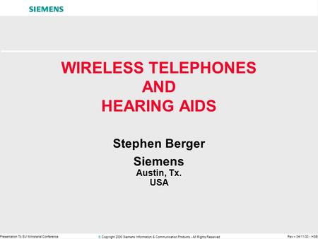 © Copyright 2000 Siemens Information & Communication Products - All Rights Reserved Presentation To EU Ministerial ConferenceRev – 04/11/00 - HSB WIRELESS.