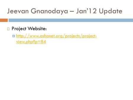 Jeevan Gnanodaya – Jan'12 Update  Project Website:   view.php?p=84  view.php?p=84.