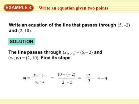 EXAMPLE 4 Write an equation given two points