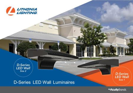 D-Series LED Wall Luminaires. Modern wall-mounted LED luminaires that are intelligently engineered to provide long- lasting, energy-efficient lighting.