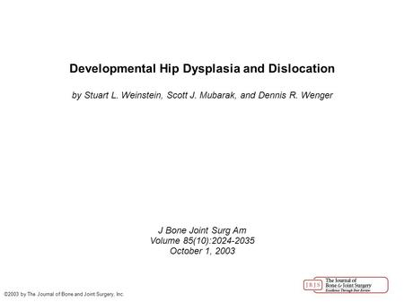 Developmental Hip Dysplasia and Dislocation
