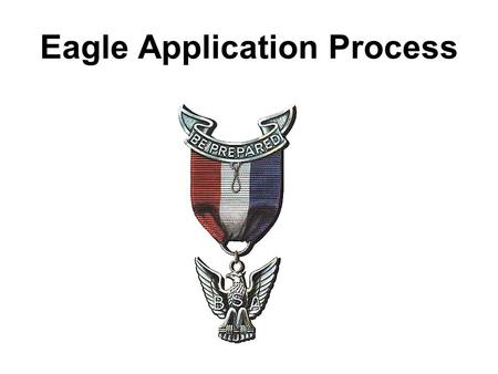 Eagle Application Process. Eagle Application Front.