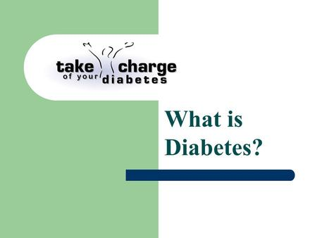 What is Diabetes?. Take Charge of Your Diabetes, University of Florida IFAS Extension © 2010 Definition of Diabetes Diabetes is a disease in which the.