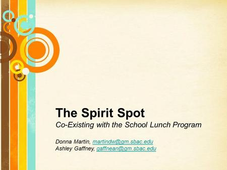 Free Powerpoint Templates Page 1 Free Powerpoint Templates The Spirit Spot Co-Existing with the School Lunch Program Donna Martin,