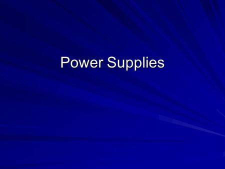 Power Supplies. Basics Power Supply Unit aka PSU Converts 110/220VAC to 3.3, ±5, ±12 VDC There is a 5VDC standby in ATX PSU Rating is in Watts. More is.