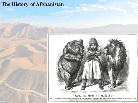 The History of Afghanistan. Afghanistan: An ethnically mixed population a) Due to location astride historic trade and invasion routes of Central Asia.