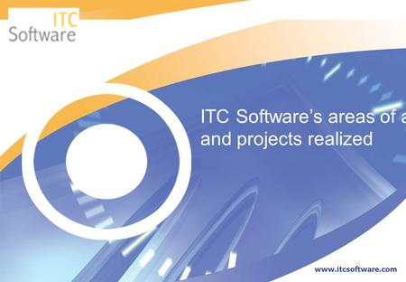 ITC Software's areas of activity <strong>and</strong> projects realized www.itcsoftware.com.