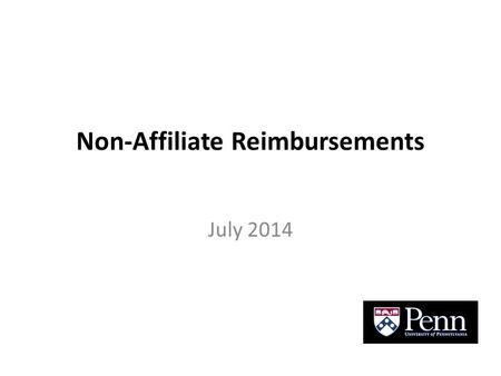 Non-Affiliate Reimbursements July 2014. Non-Affiliate Reimbursements Points Covered: – Is the reimbursement for a valid business purpose? – Who is a Guest.