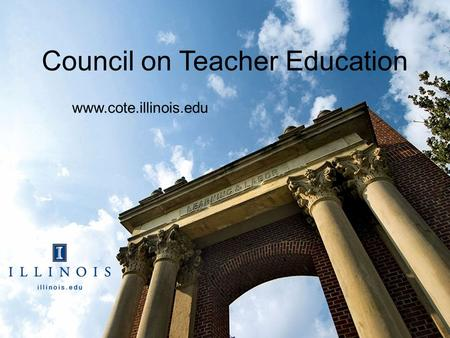Council on Teacher Education www.cote.illinois.edu.